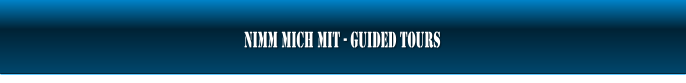 Nimm mich mit - guided Tours